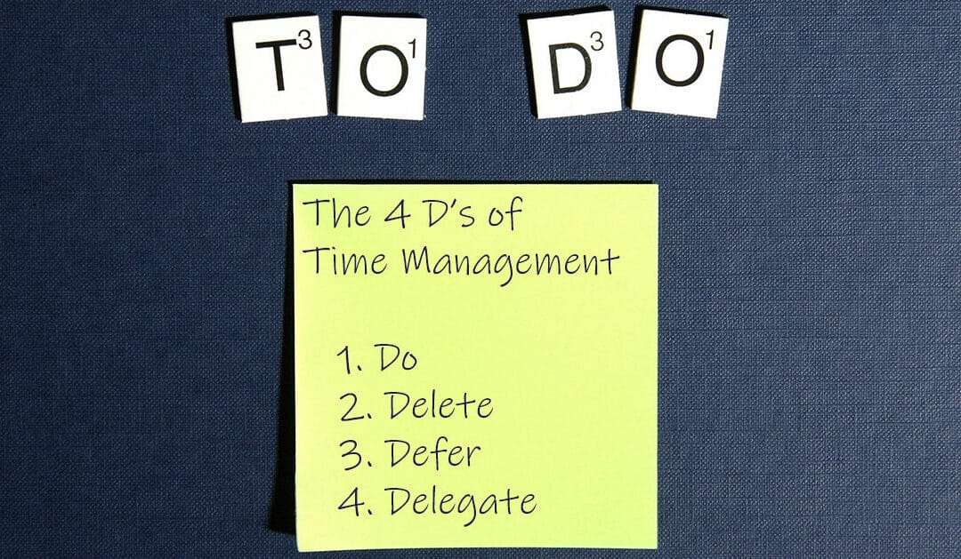 What are the 4 D's of Time Management?
